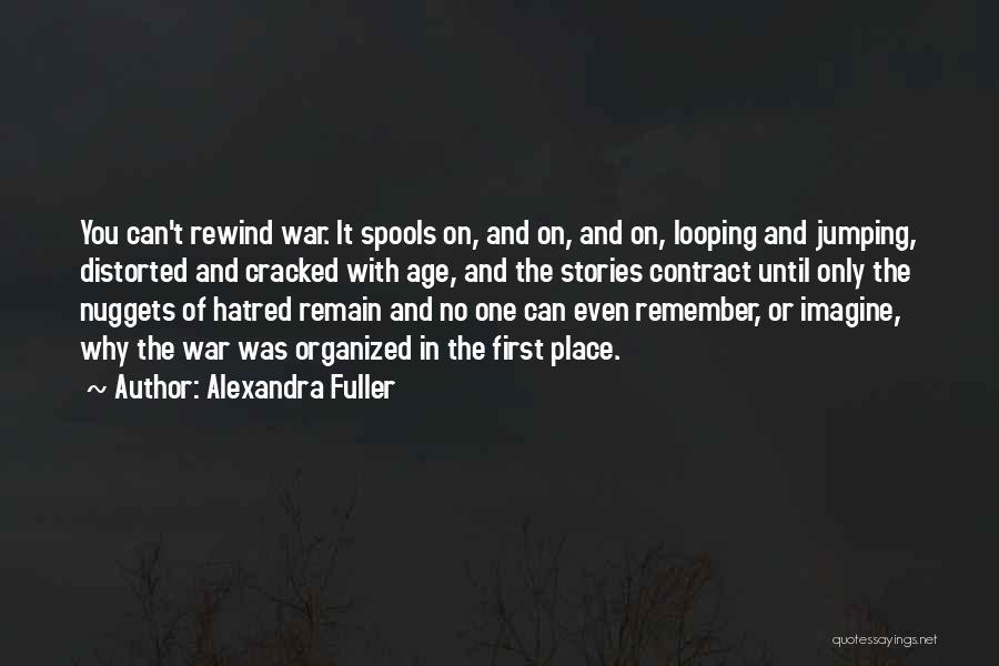 S B Fuller Quotes By Alexandra Fuller