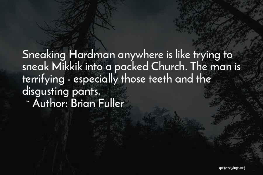 S B Fuller Quotes By Brian Fuller