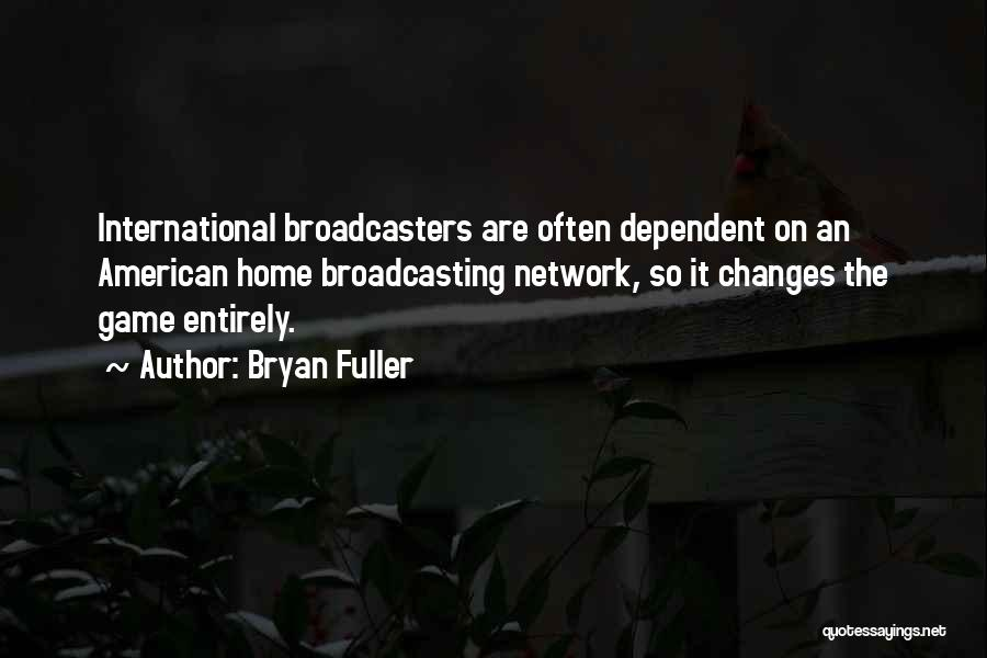 S B Fuller Quotes By Bryan Fuller