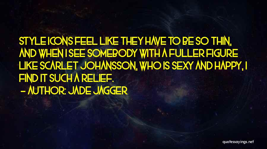 S B Fuller Quotes By Jade Jagger