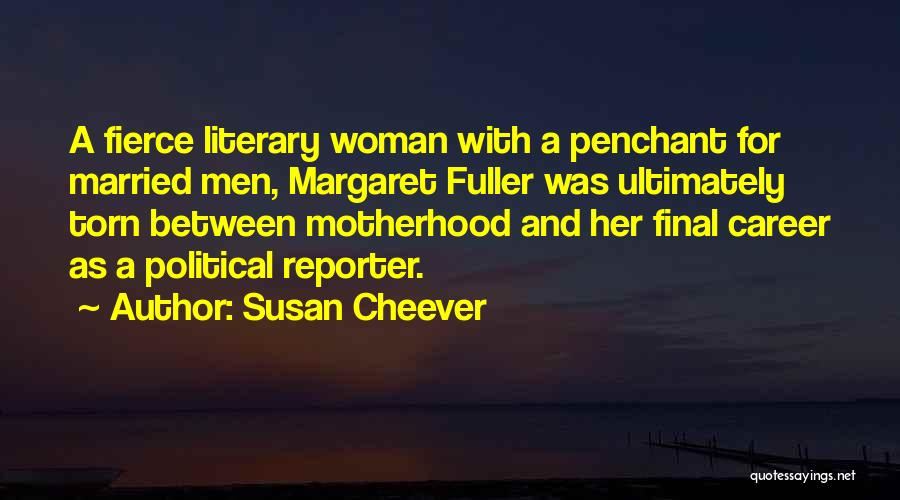 S B Fuller Quotes By Susan Cheever