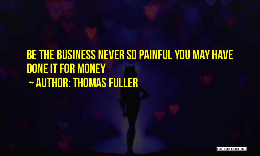 S B Fuller Quotes By Thomas Fuller