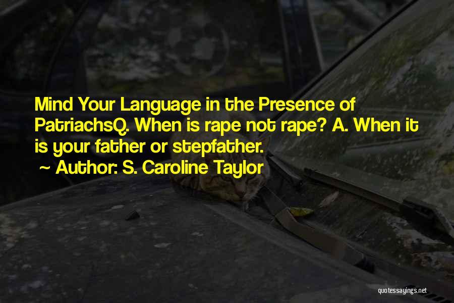S. Caroline Taylor Quotes 1151367