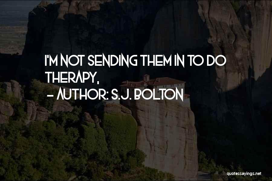 S.J. Bolton Quotes 1277613