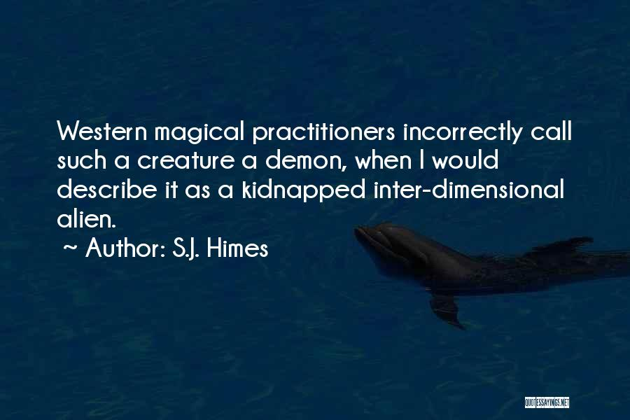 S.J. Himes Quotes 162752