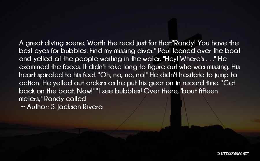 S. Jackson Rivera Quotes 764001
