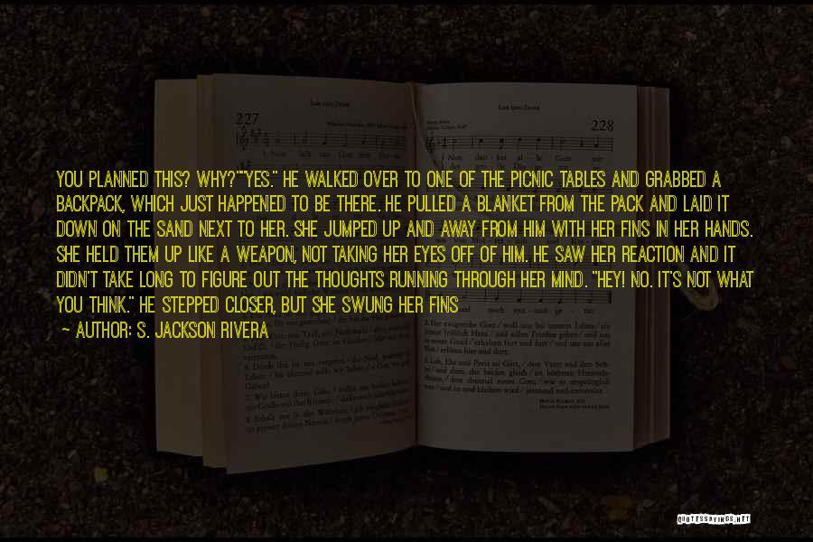 S. Jackson Rivera Quotes 95942