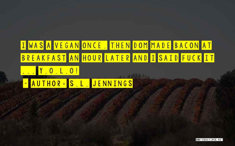 S.L. Jennings Quotes 1189225