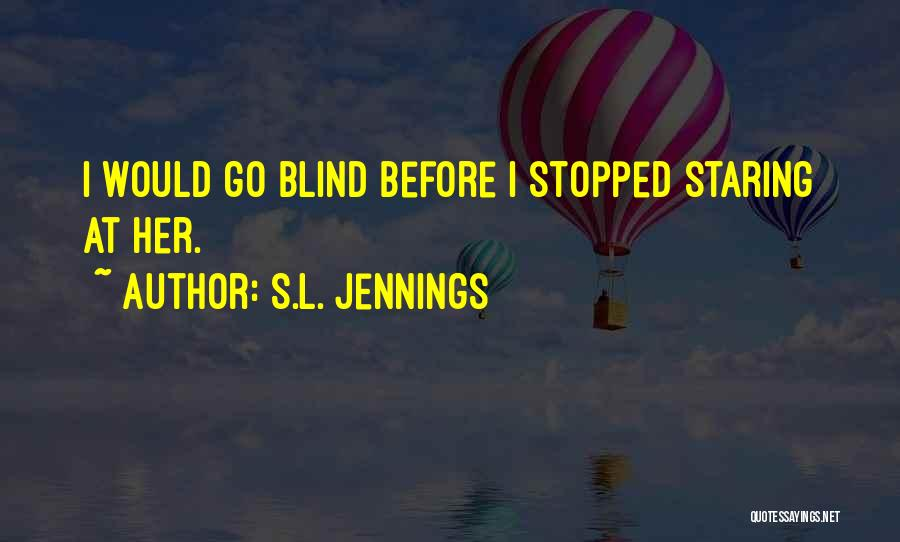 S.L. Jennings Quotes 1590619