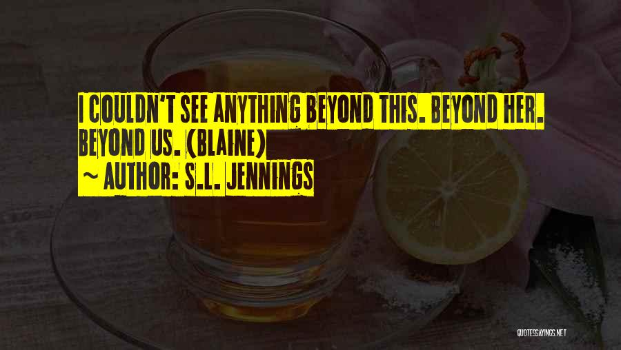 S.L. Jennings Quotes 1599685