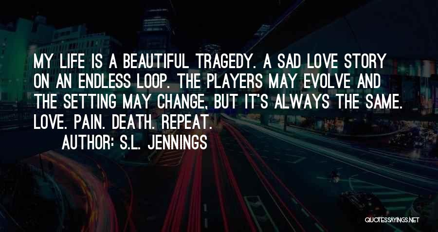 S.L. Jennings Quotes 1708932