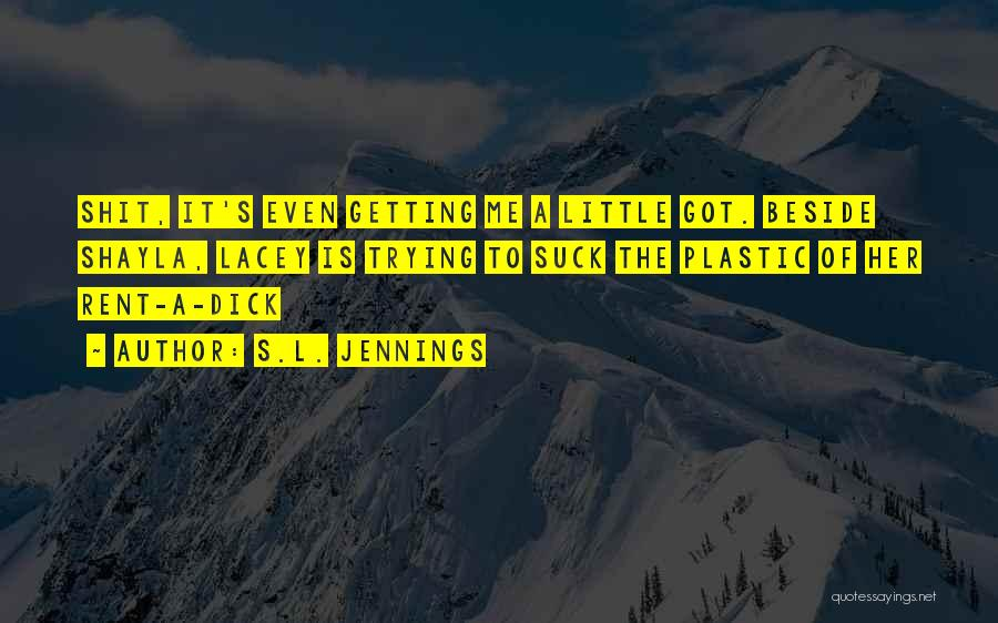 S.L. Jennings Quotes 1893599