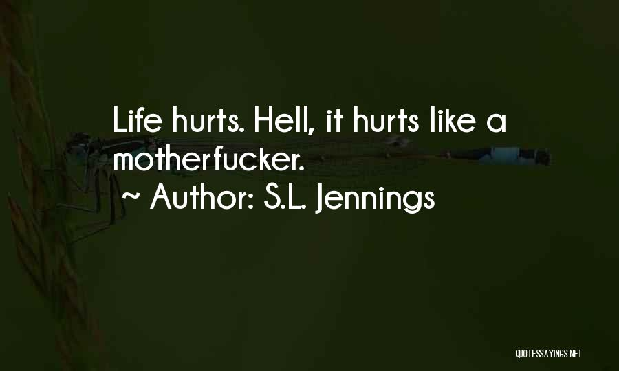 S.L. Jennings Quotes 2189234