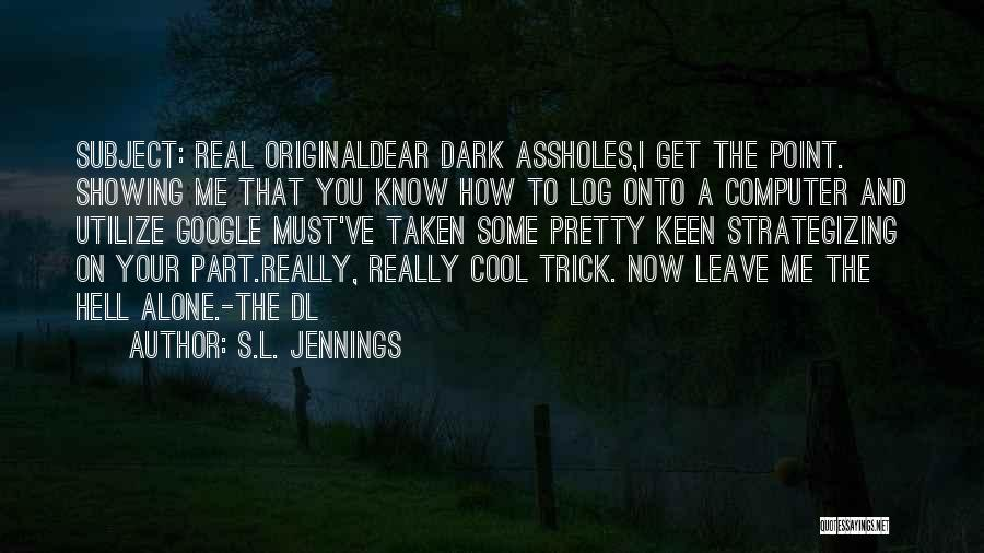S.L. Jennings Quotes 365722