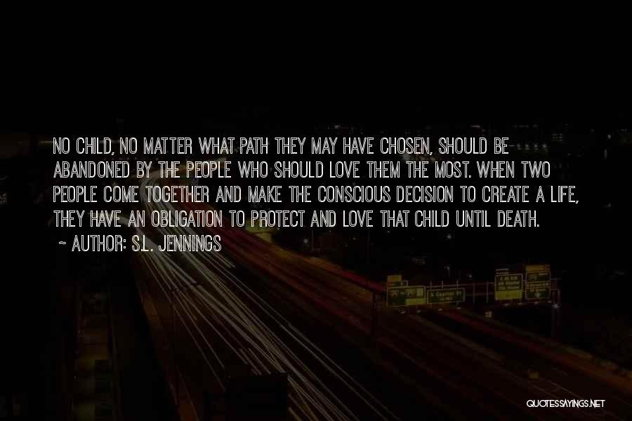 S.L. Jennings Quotes 644134