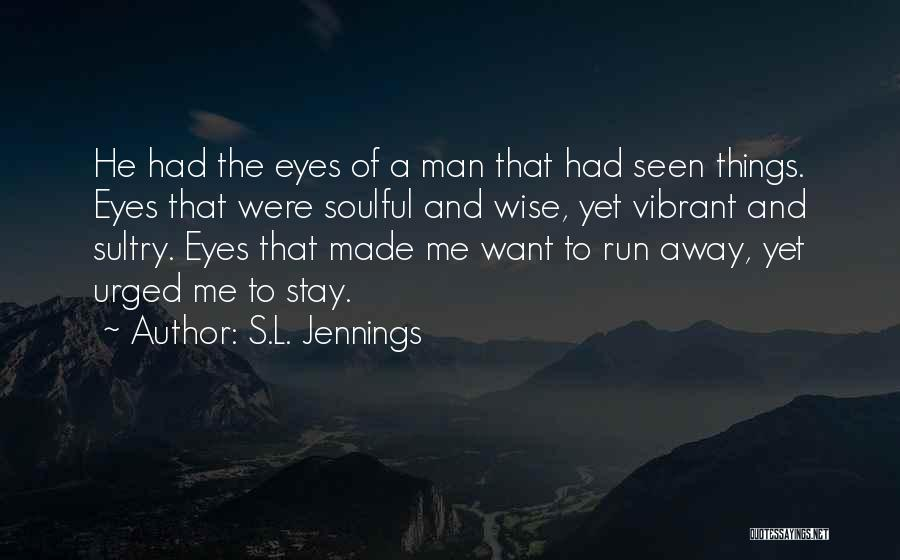 S.L. Jennings Quotes 692542