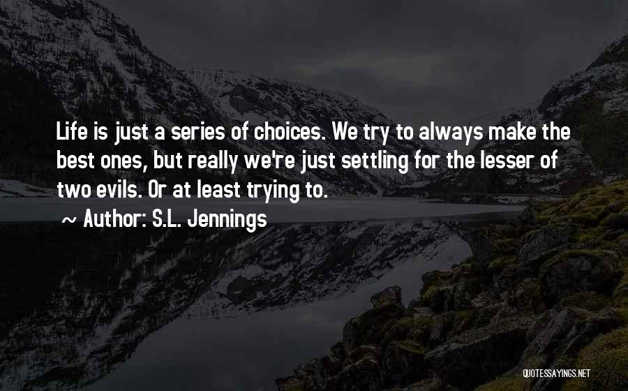 S.L. Jennings Quotes 705550