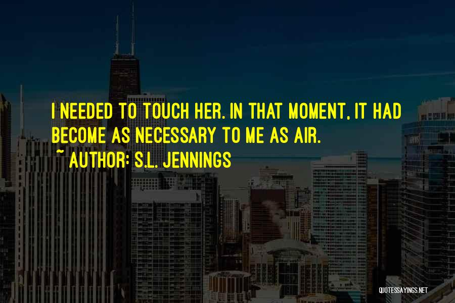 S.L. Jennings Quotes 733903