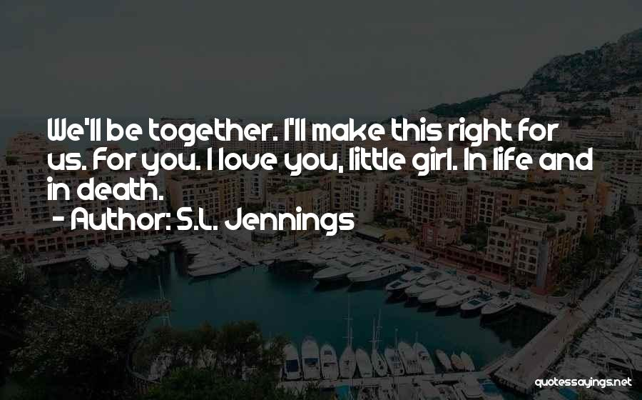 S.L. Jennings Quotes 826900
