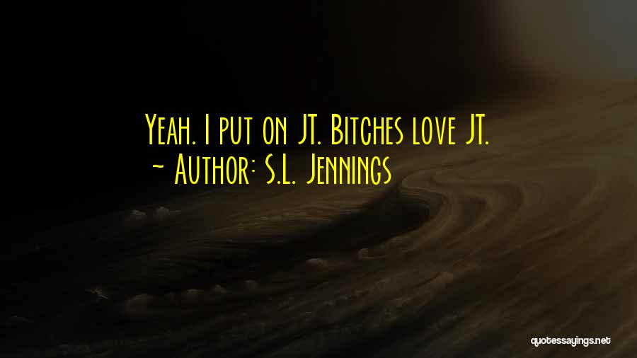 S.L. Jennings Quotes 861949