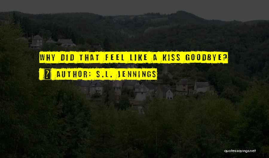 S.L. Jennings Quotes 873605