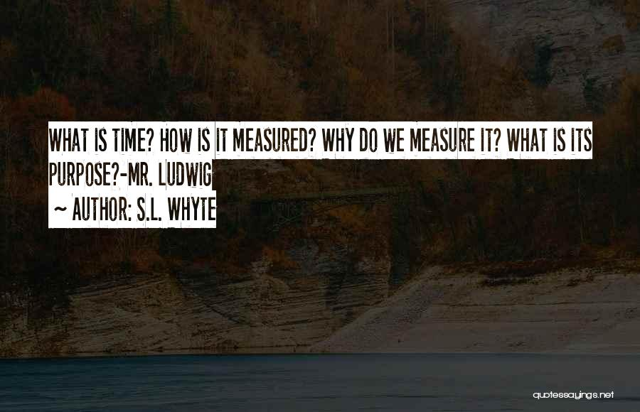 S.L. Whyte Quotes 1338616