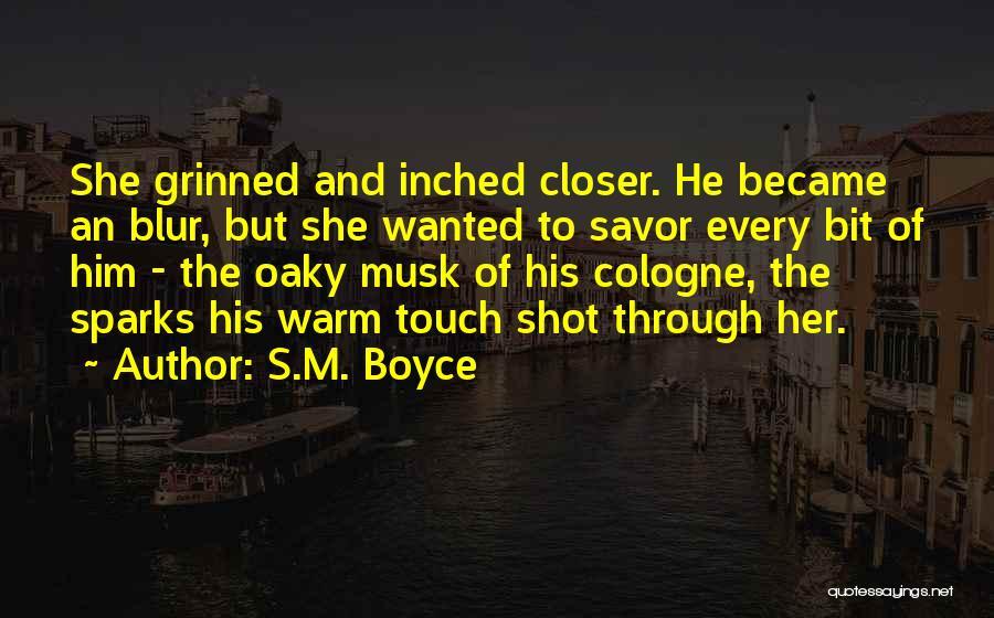 S.M. Boyce Quotes 1468175
