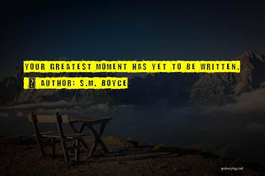 S.M. Boyce Quotes 684143