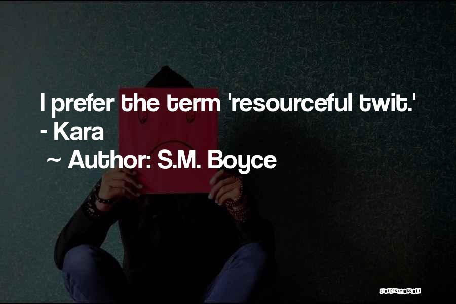 S.M. Boyce Quotes 727252