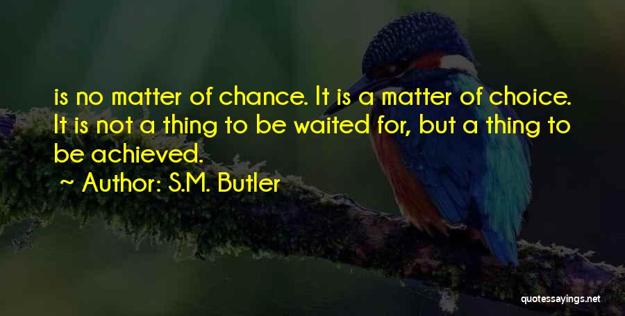 S.M. Butler Quotes 2160208