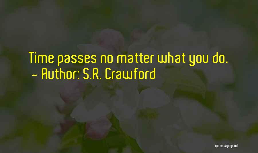 S.R. Crawford Quotes 1154392