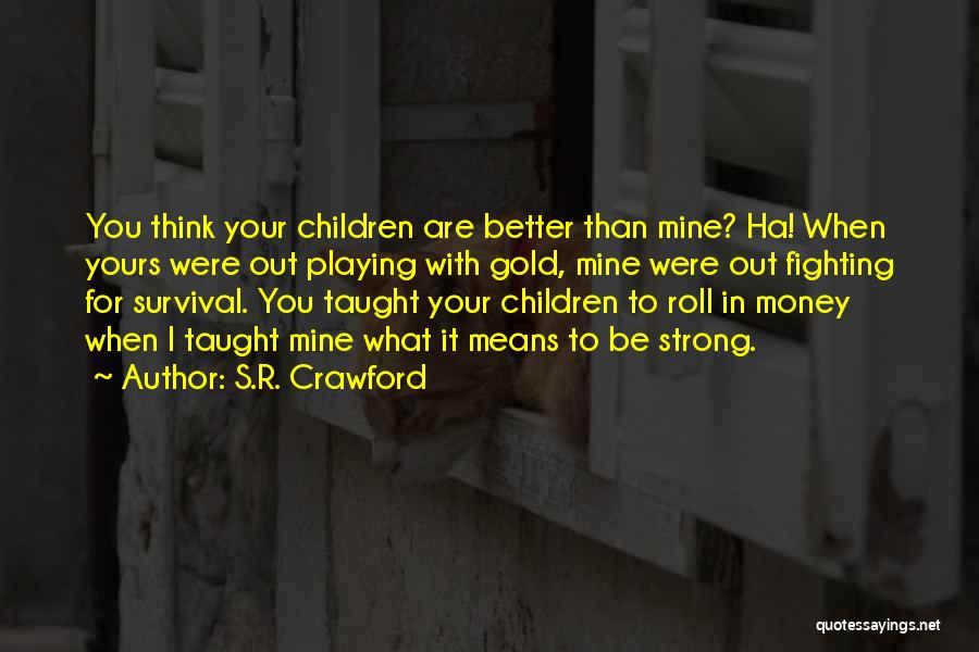 S.R. Crawford Quotes 1464740