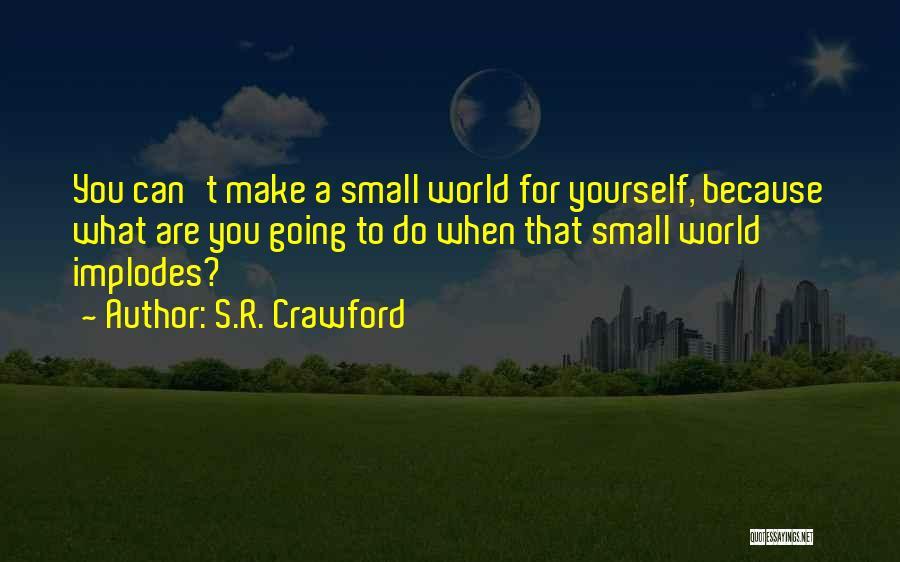 S.R. Crawford Quotes 1558806