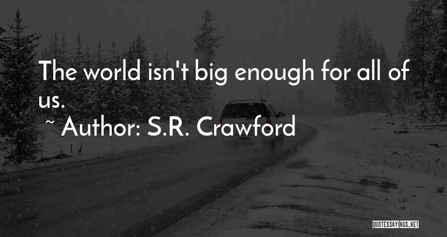 S.R. Crawford Quotes 710747