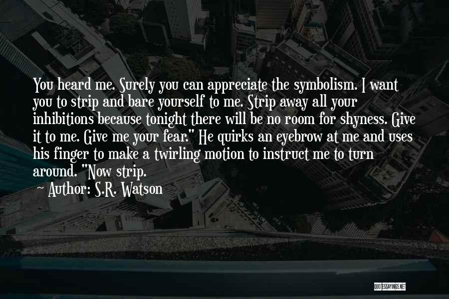 S.R. Watson Quotes 758576