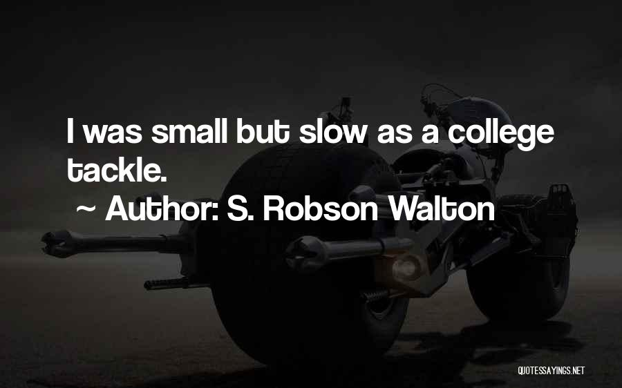 S. Robson Walton Quotes 1143403