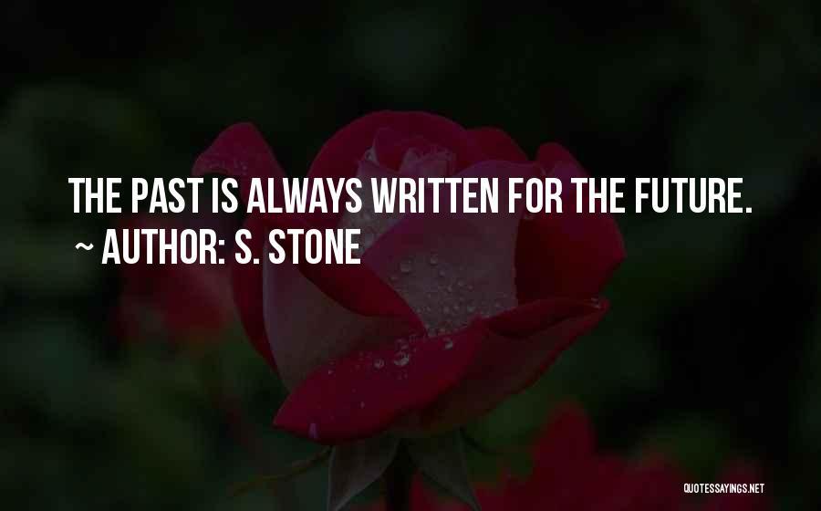 S. Stone Quotes 1216858