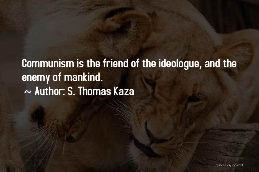 S. Thomas Kaza Quotes 1308584