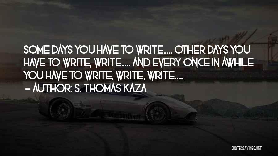 S. Thomas Kaza Quotes 637386