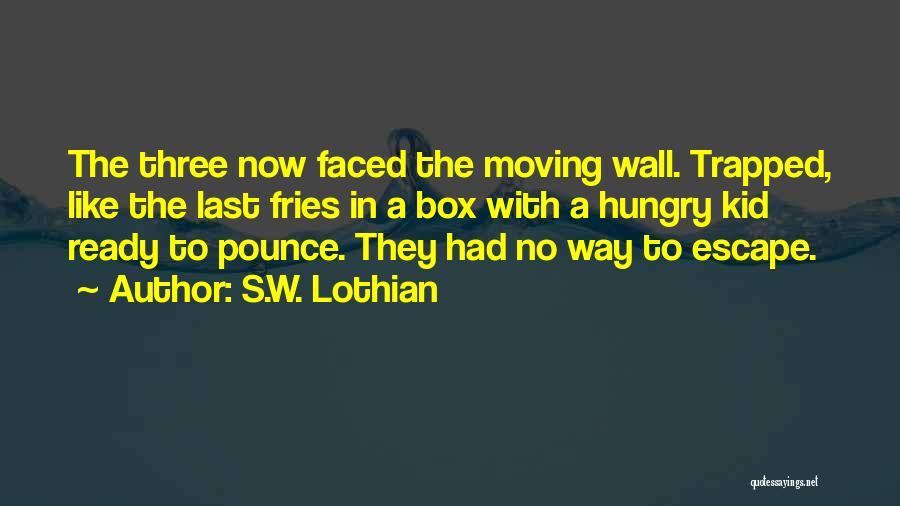 S.W. Lothian Quotes 1068409