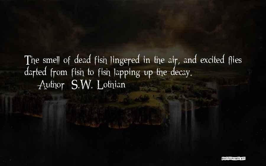 S.W. Lothian Quotes 1909466
