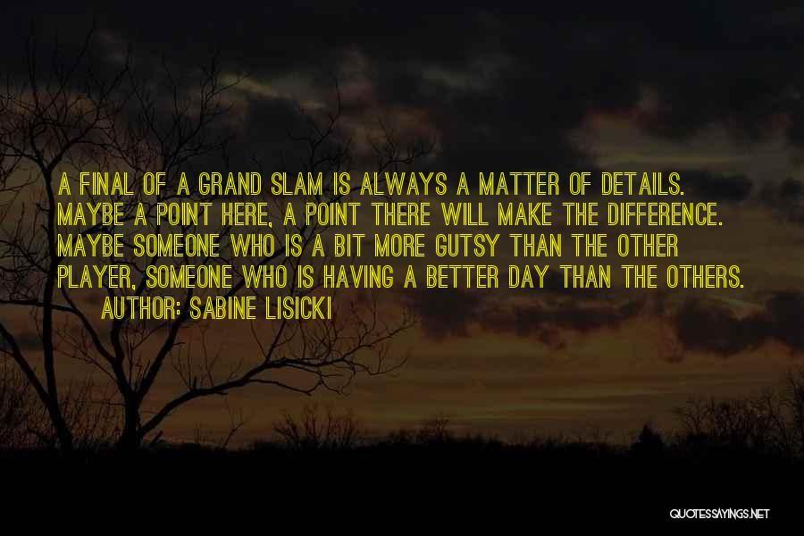 Sabine Lisicki Quotes 1065511