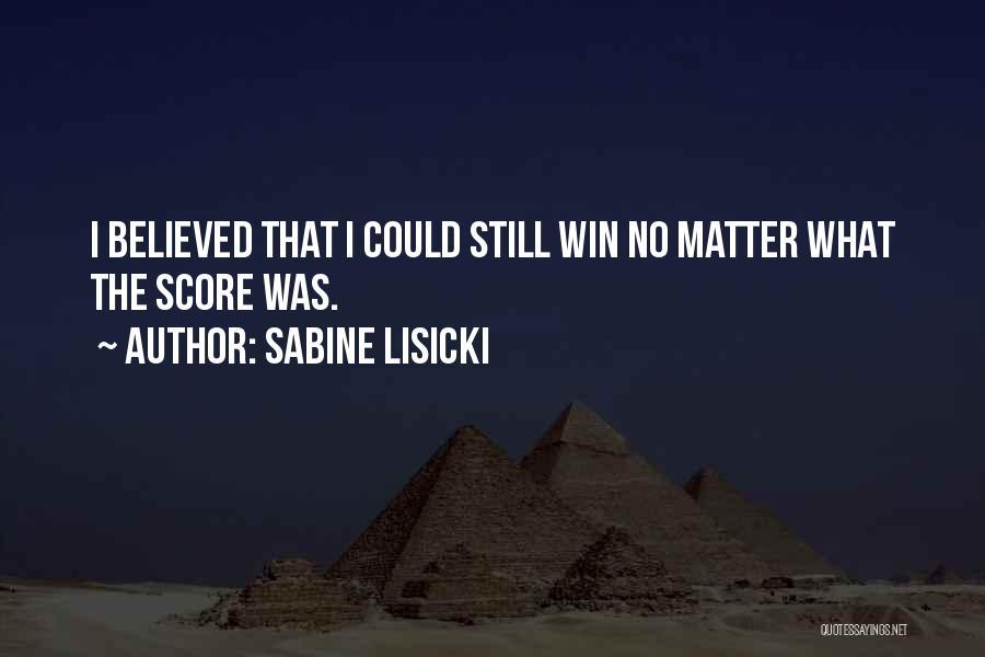 Sabine Lisicki Quotes 1381942