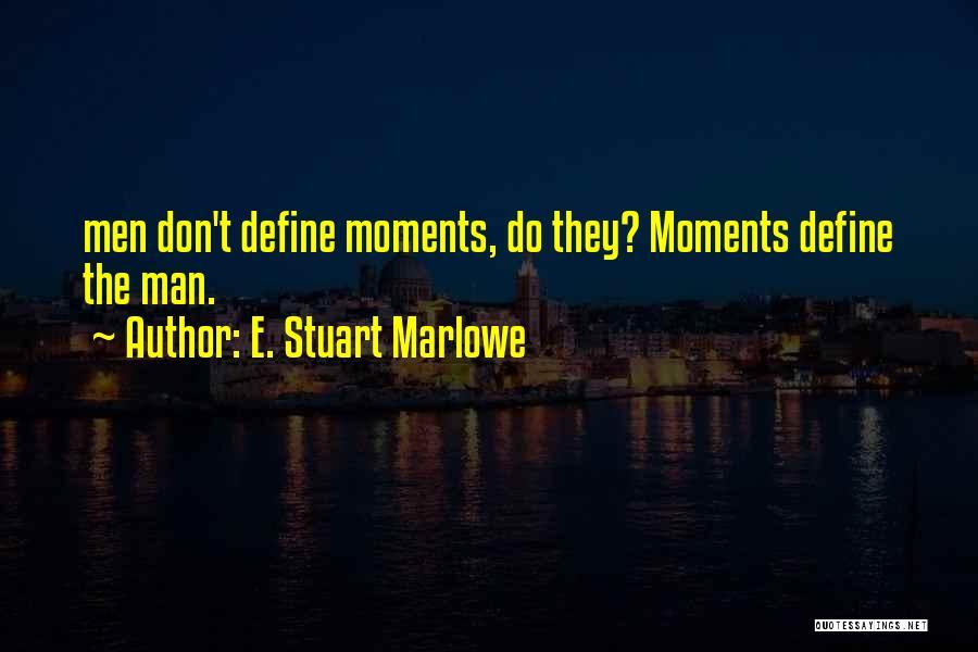 Sabir Piya Quotes By E. Stuart Marlowe