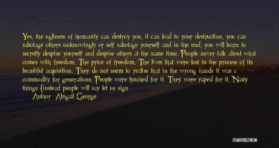 Sabotage Others Quotes By Abigail George