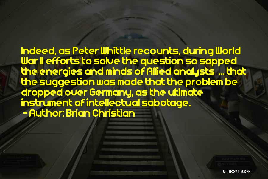 Sabotage Others Quotes By Brian Christian