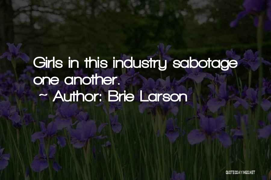 Sabotage Others Quotes By Brie Larson