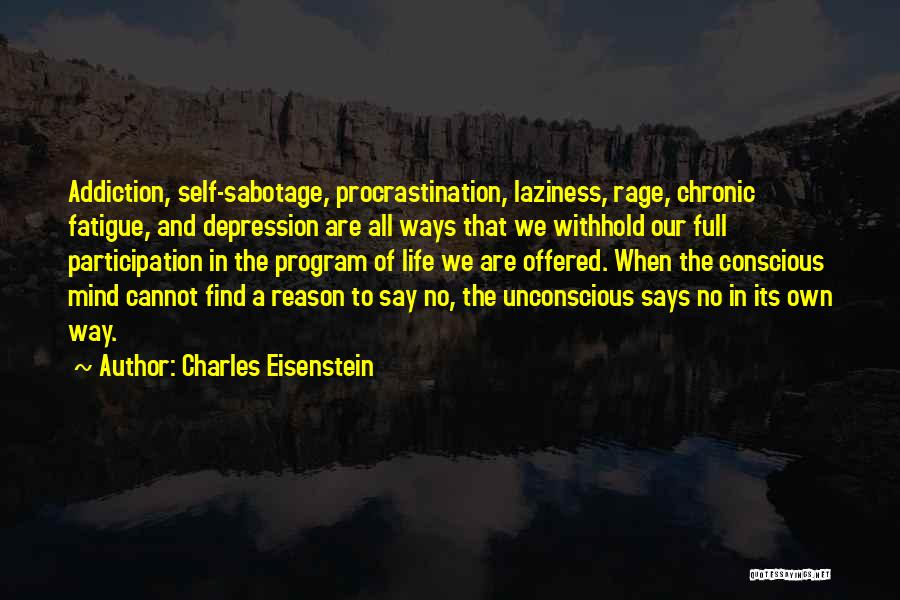 Sabotage Others Quotes By Charles Eisenstein