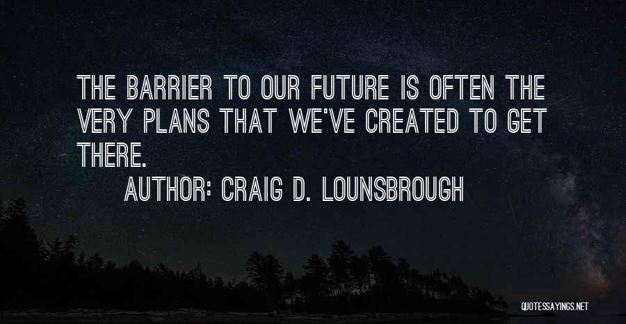 Sabotage Others Quotes By Craig D. Lounsbrough