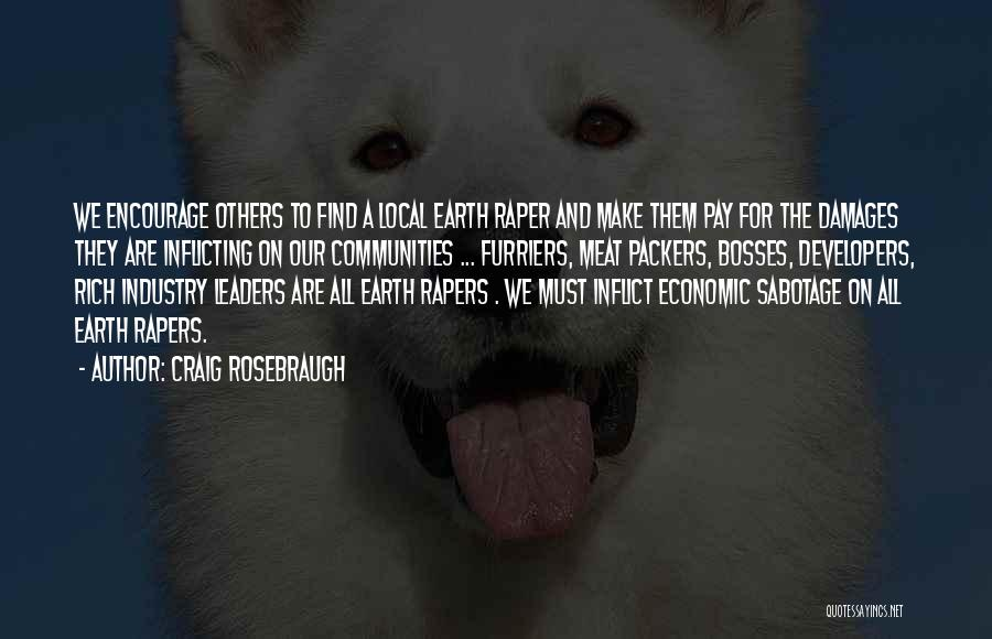 Sabotage Others Quotes By Craig Rosebraugh